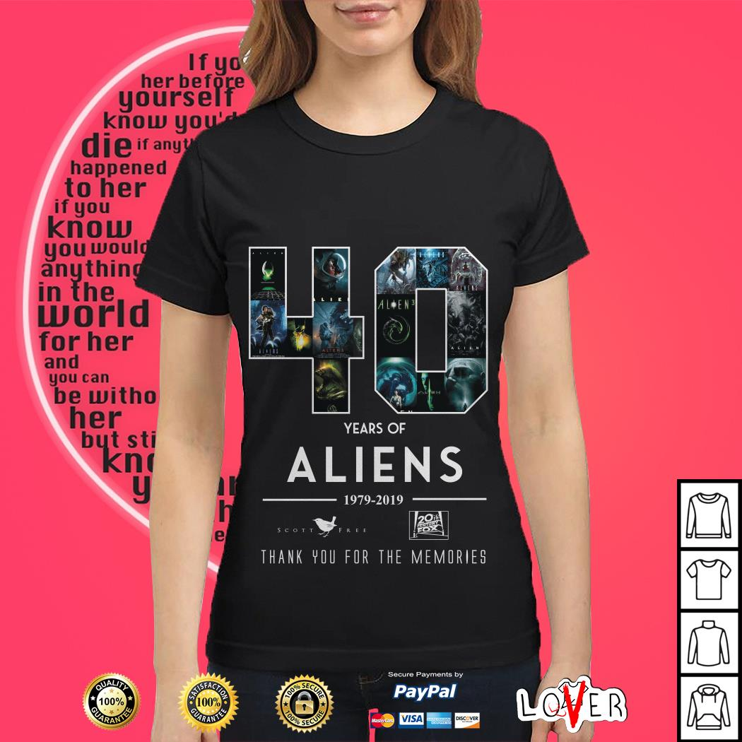 Official 40 Years of Aliens 1979-2019 thank you for the memories Ladies tee