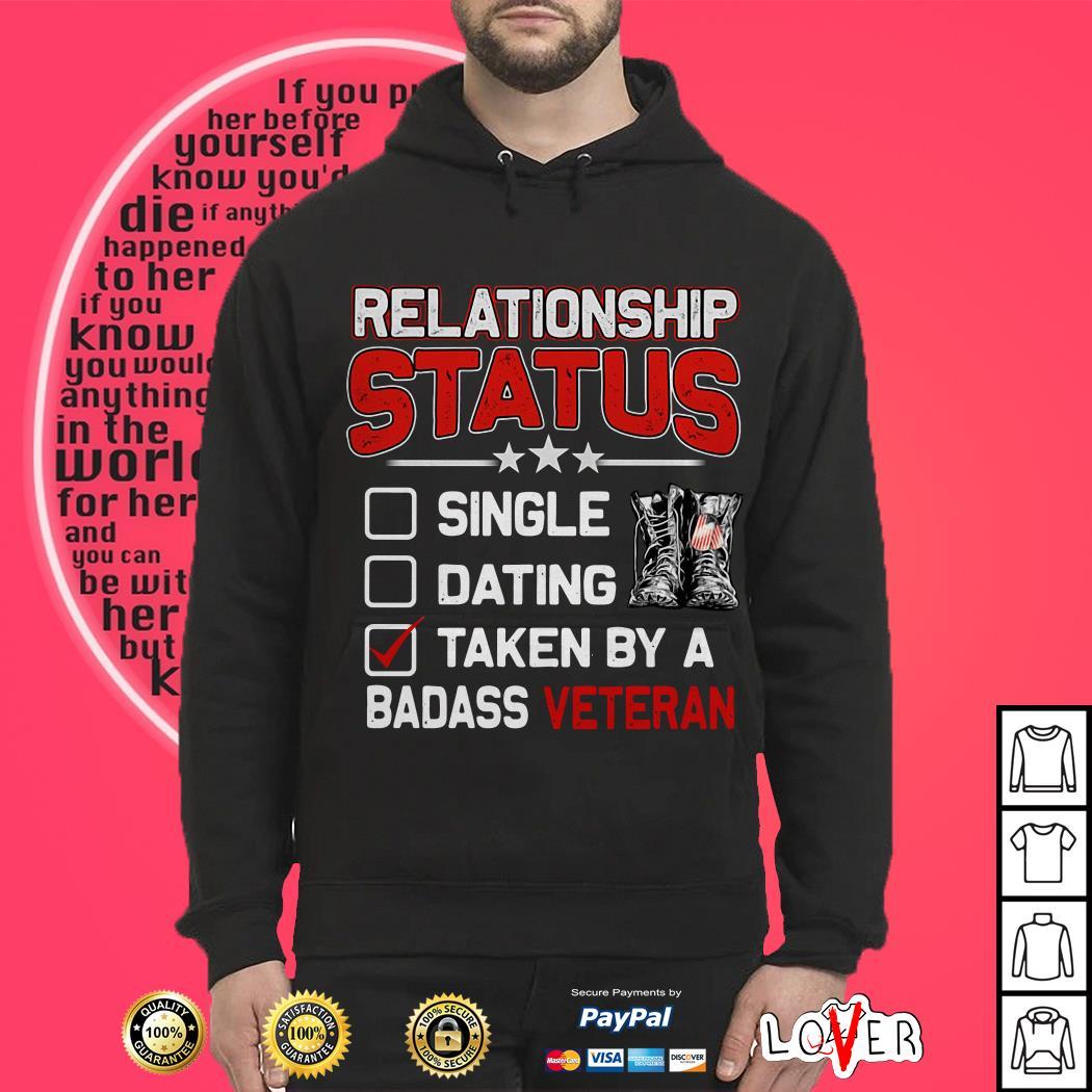 Relationship status single dating taken by a badass veteran Hoodie