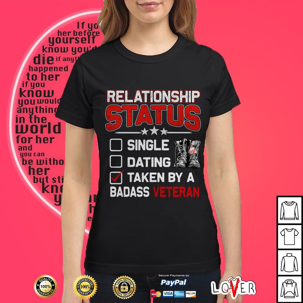Relationship status single dating taken by a badass veteran Ladies tee