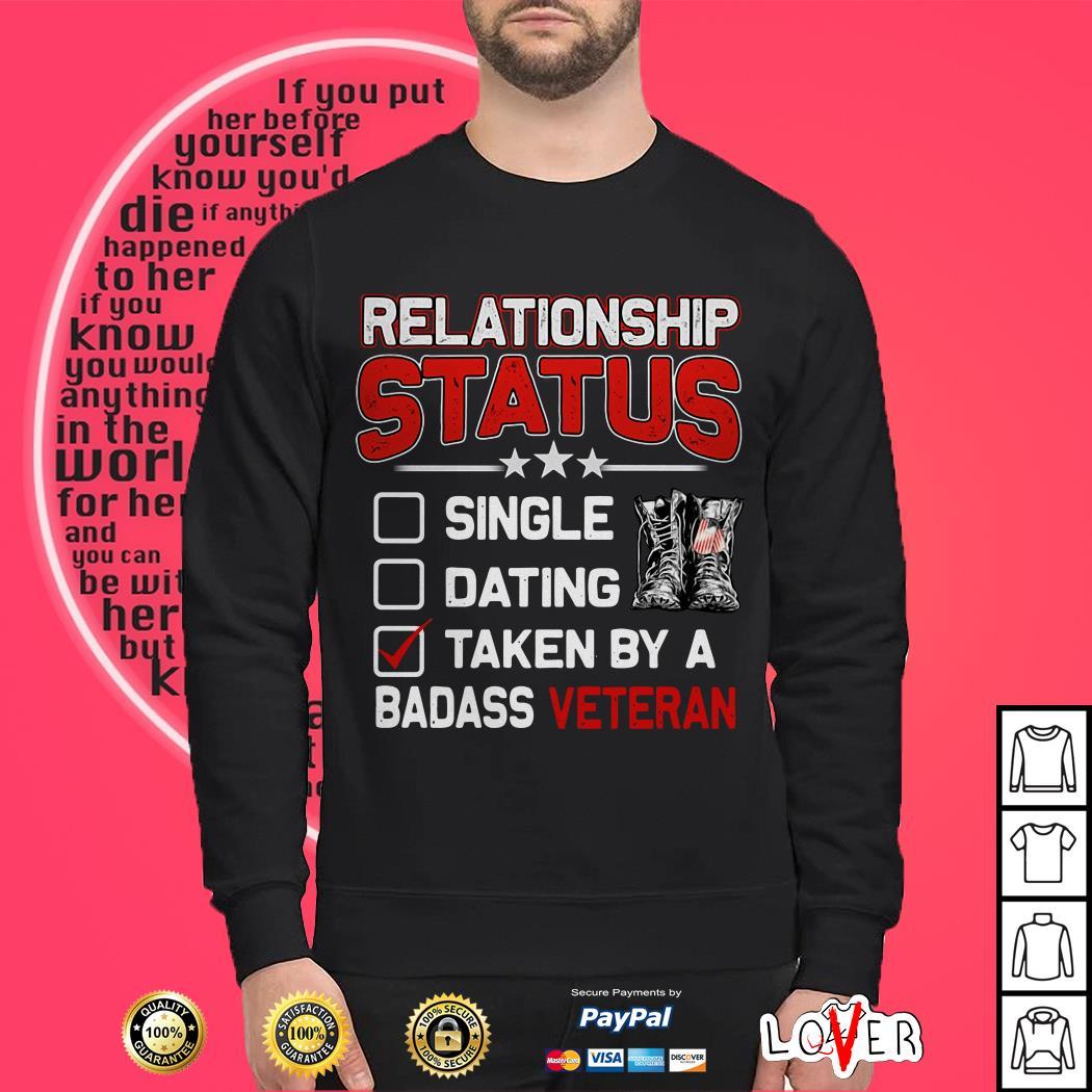 Relationship status single dating taken by a badass veteran Sweater