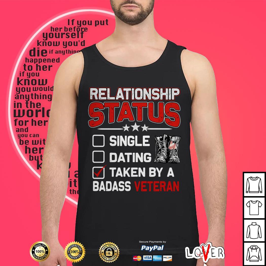 Relationship status single dating taken by a badass veteran Tank top