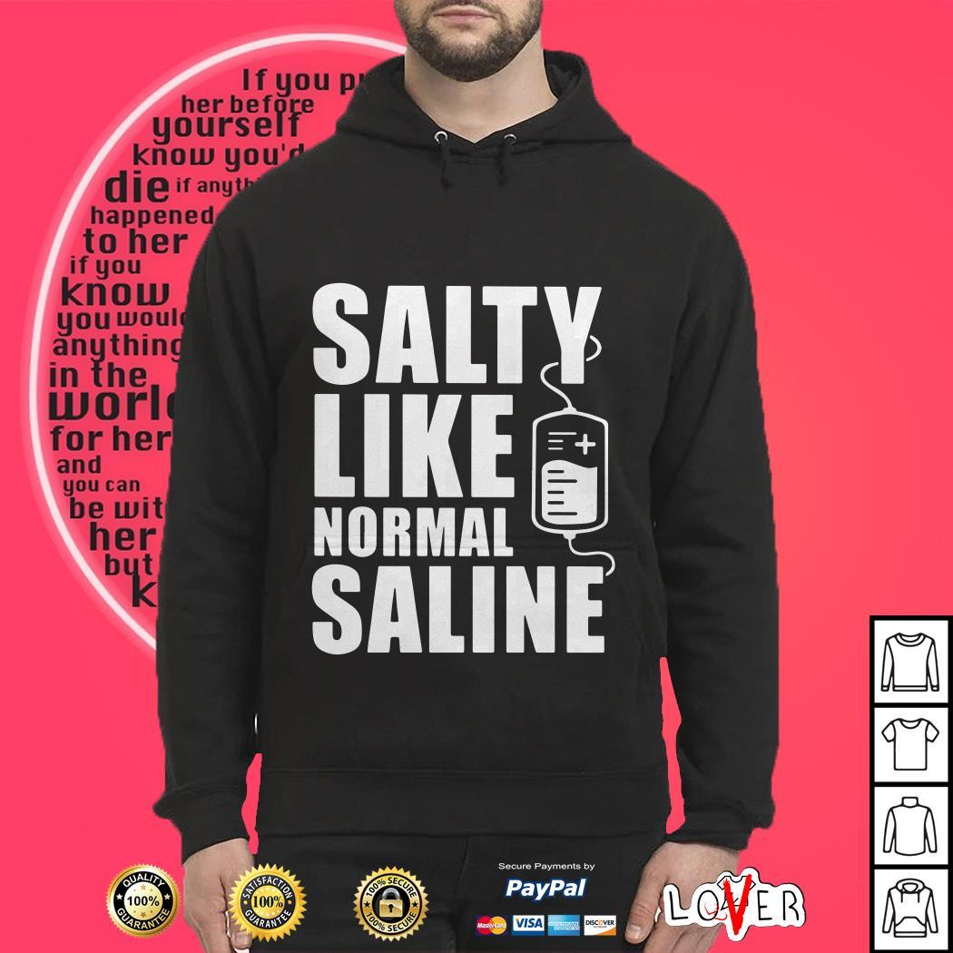 Salty like normal saline Hoodie