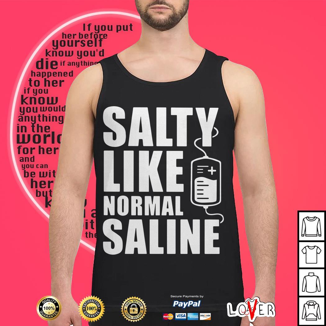 Salty like normal saline Tank top
