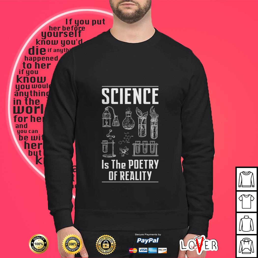 Science Is the poetry of reality Sweater