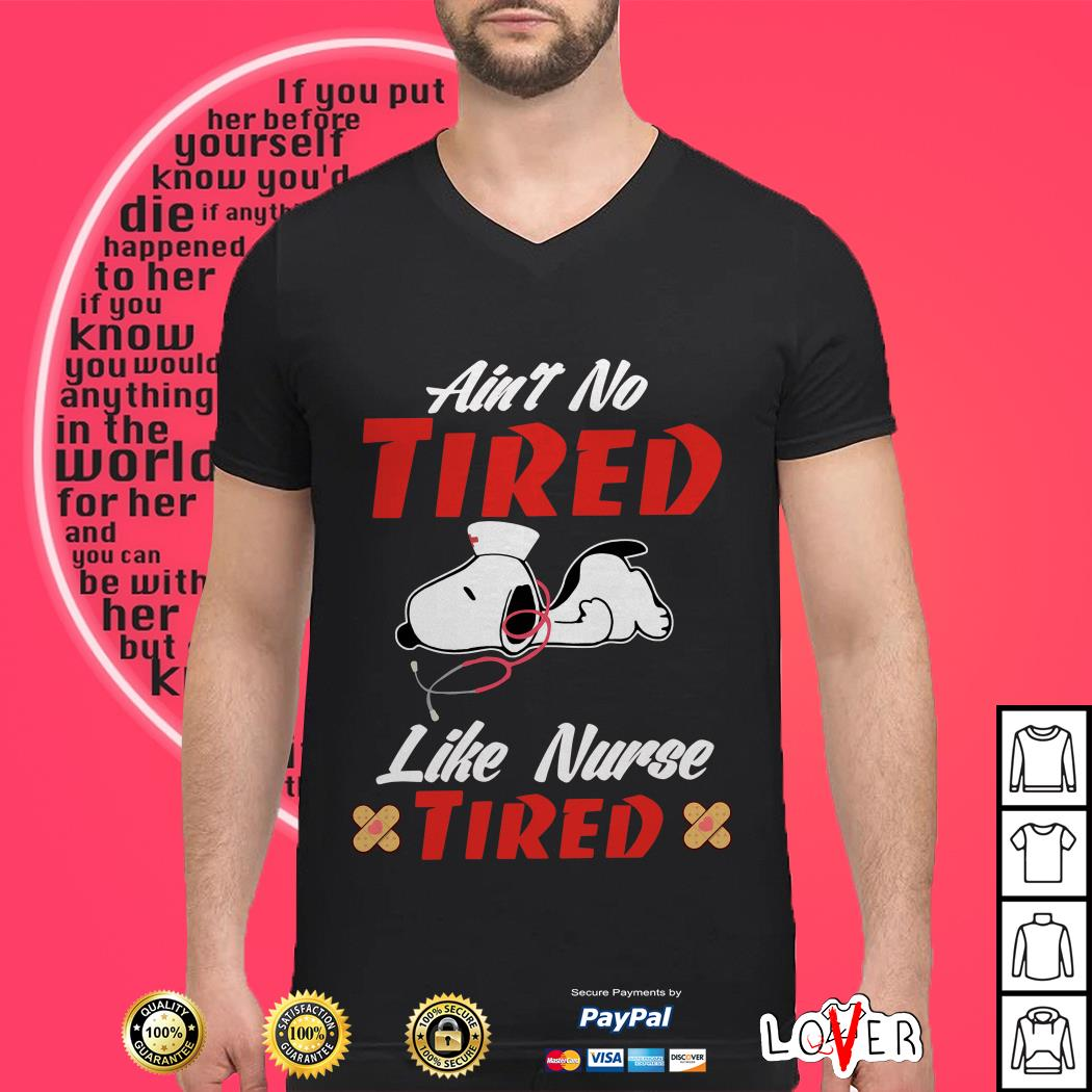 Snoopy Ain't no tired like Nurse tired shirt