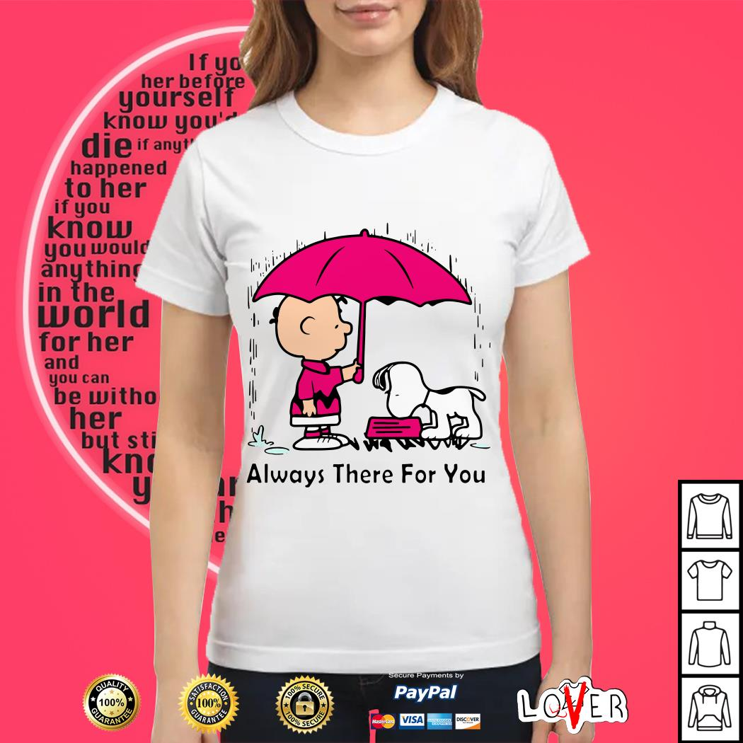Snoopy and Charlie Brown always there for you Ladies tee