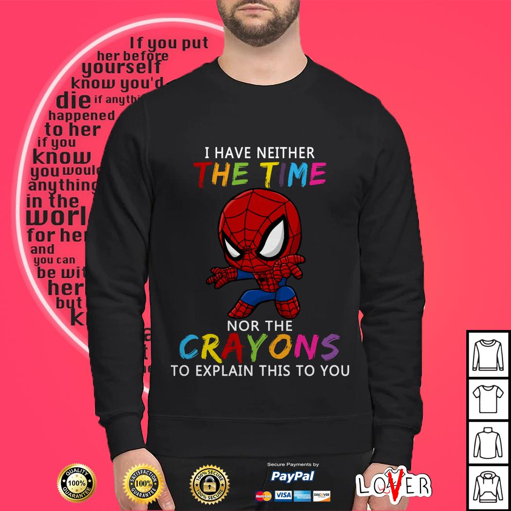 Spider Man I have neither the time crayons to explain this to you Sweater