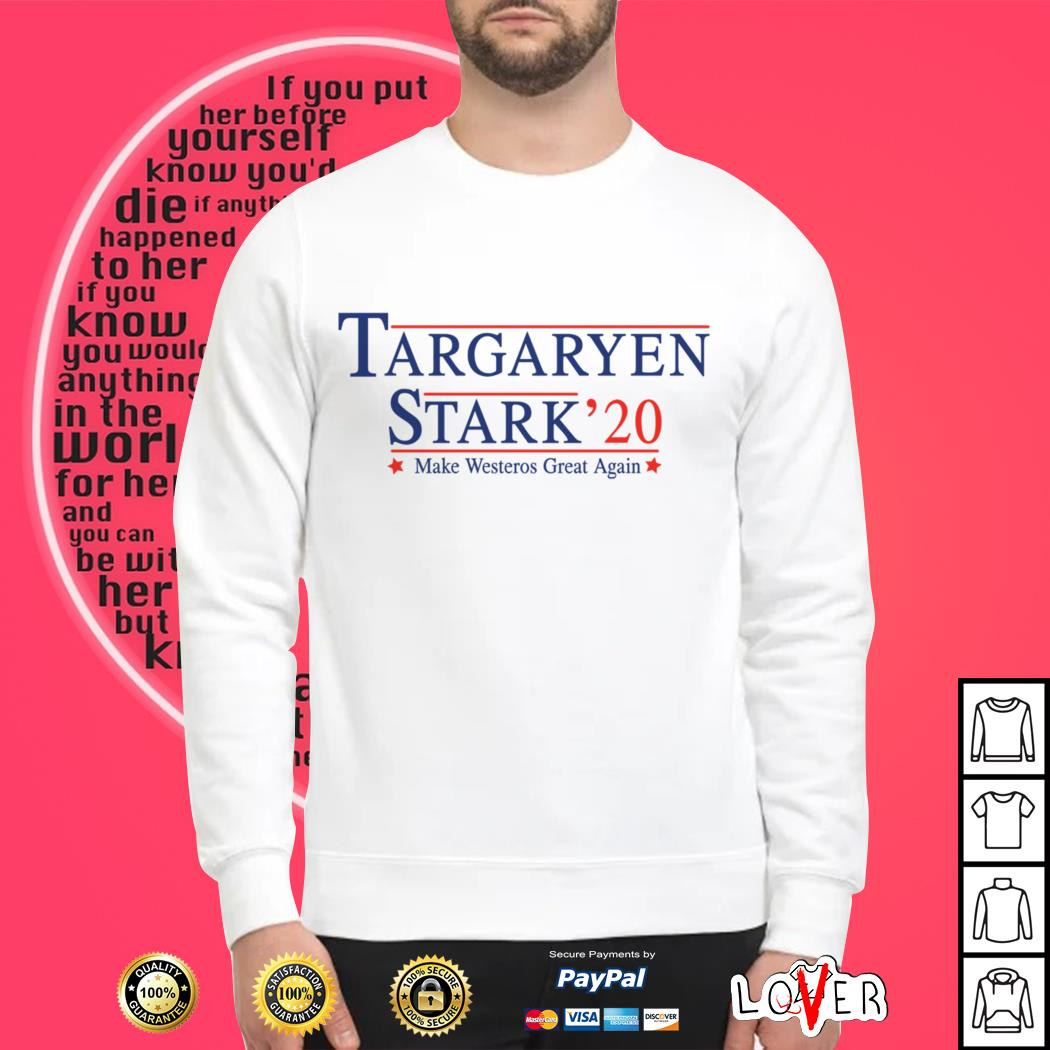 Targaryen Stark' 20 make westeros great again Sweater