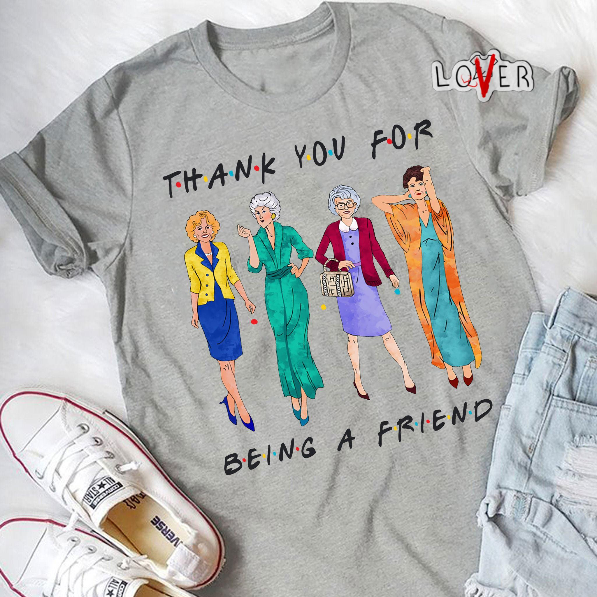 Thank you for being a friendThank you for being a friend Golden Girls shirtGolden Girls shirt