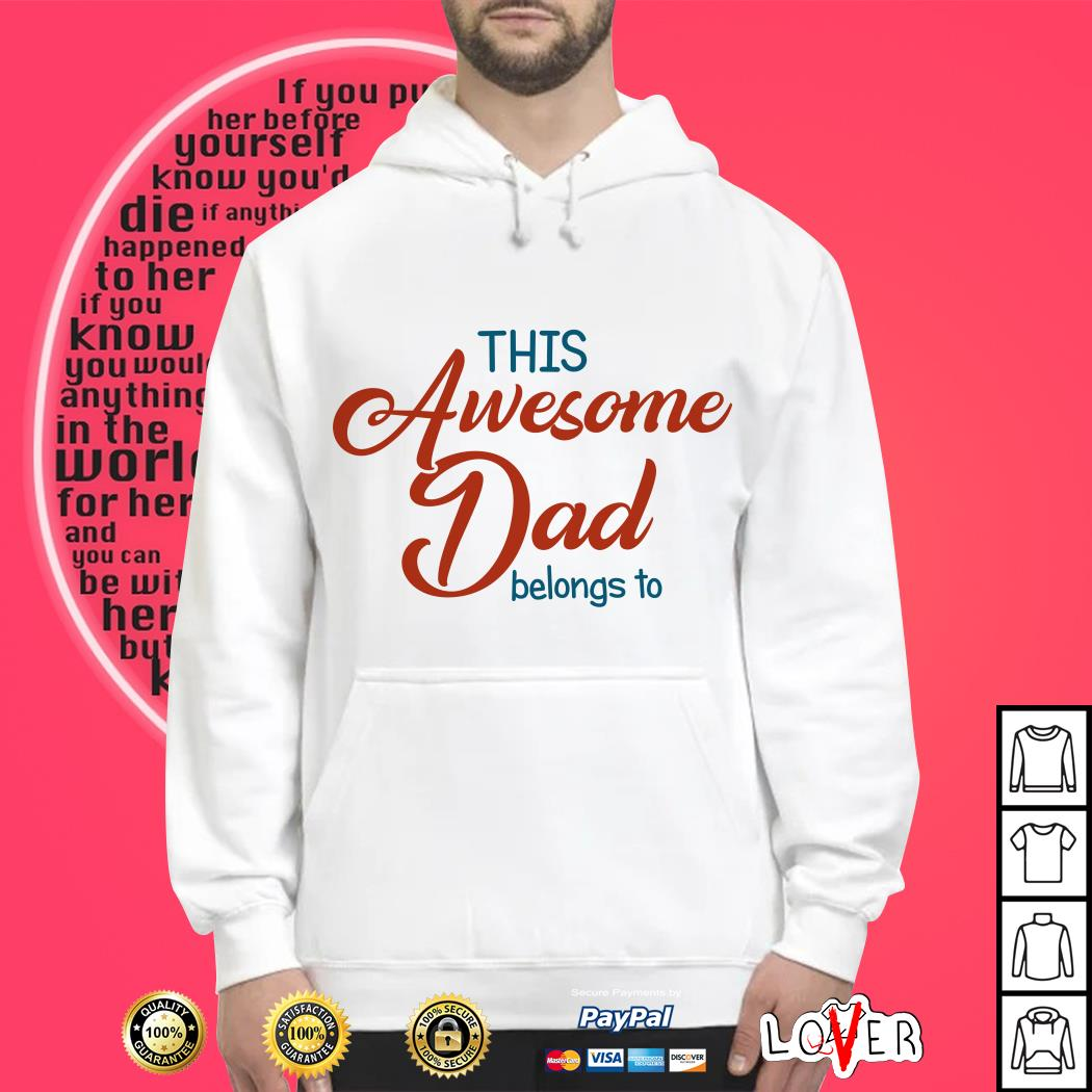 This awesome dad belongs to olivia and emma Hoodie