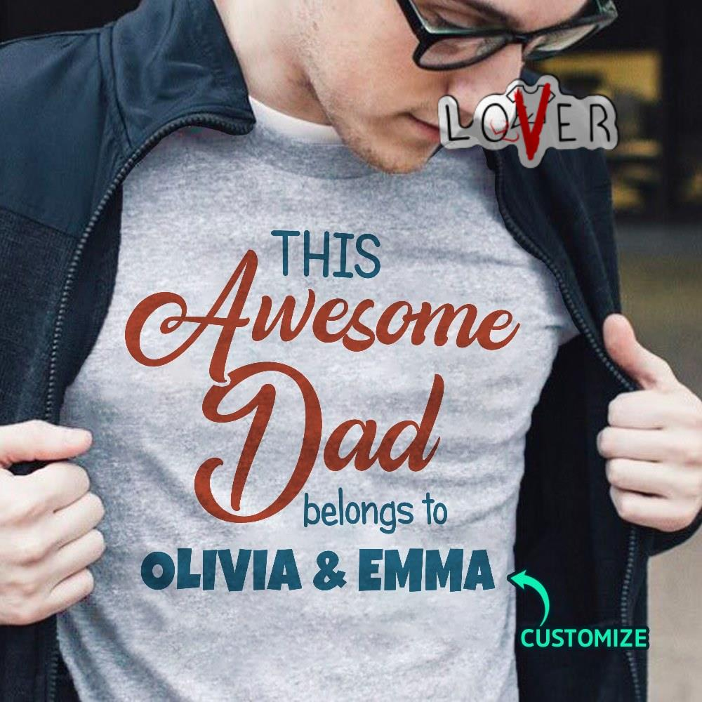 This awesome dad belongs to olivia and emma Shirt