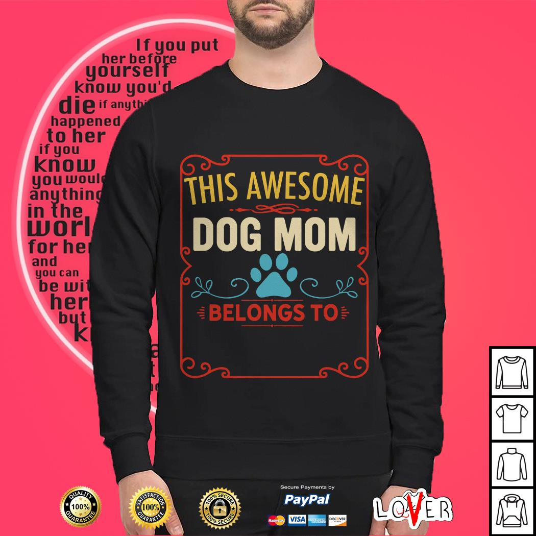This awesome dog mom belongs to dog's name Sweater