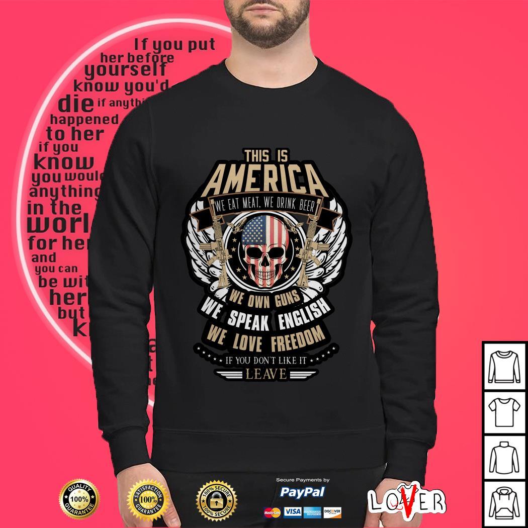This Is America we eat meat we drink beer we own guns Sweater