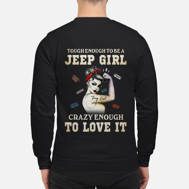 Tough enough to be a jeep girl crazy enough to love it Sweater