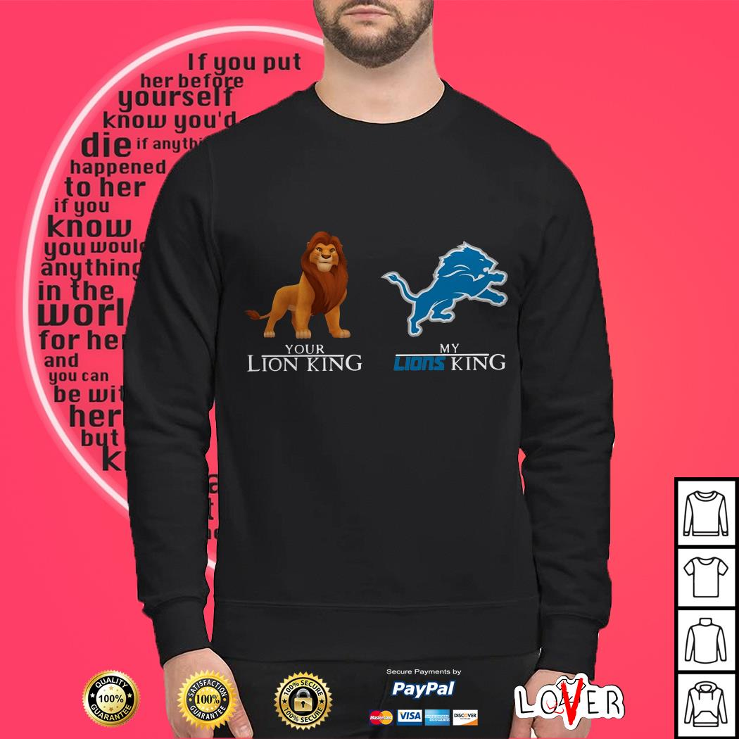 You Lion King is The Lion King my Lions King is Detroit Lions Sweater