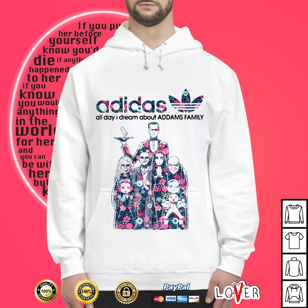 Adidas all day I dream about Addams Family Hoodie