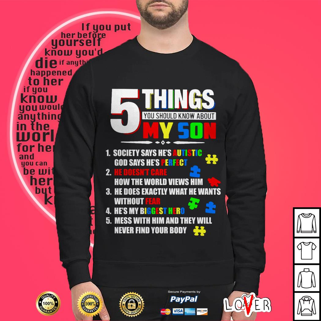 Autism 5 Things you should know about my son society says he's autistic god says he's perfect Sweater