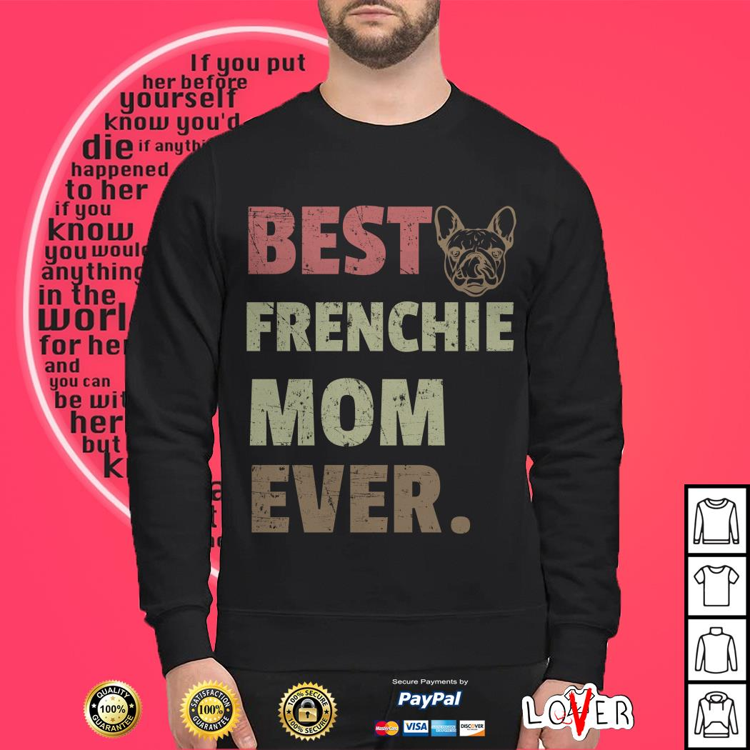 Bulldog best frenchie mom ever Sweater