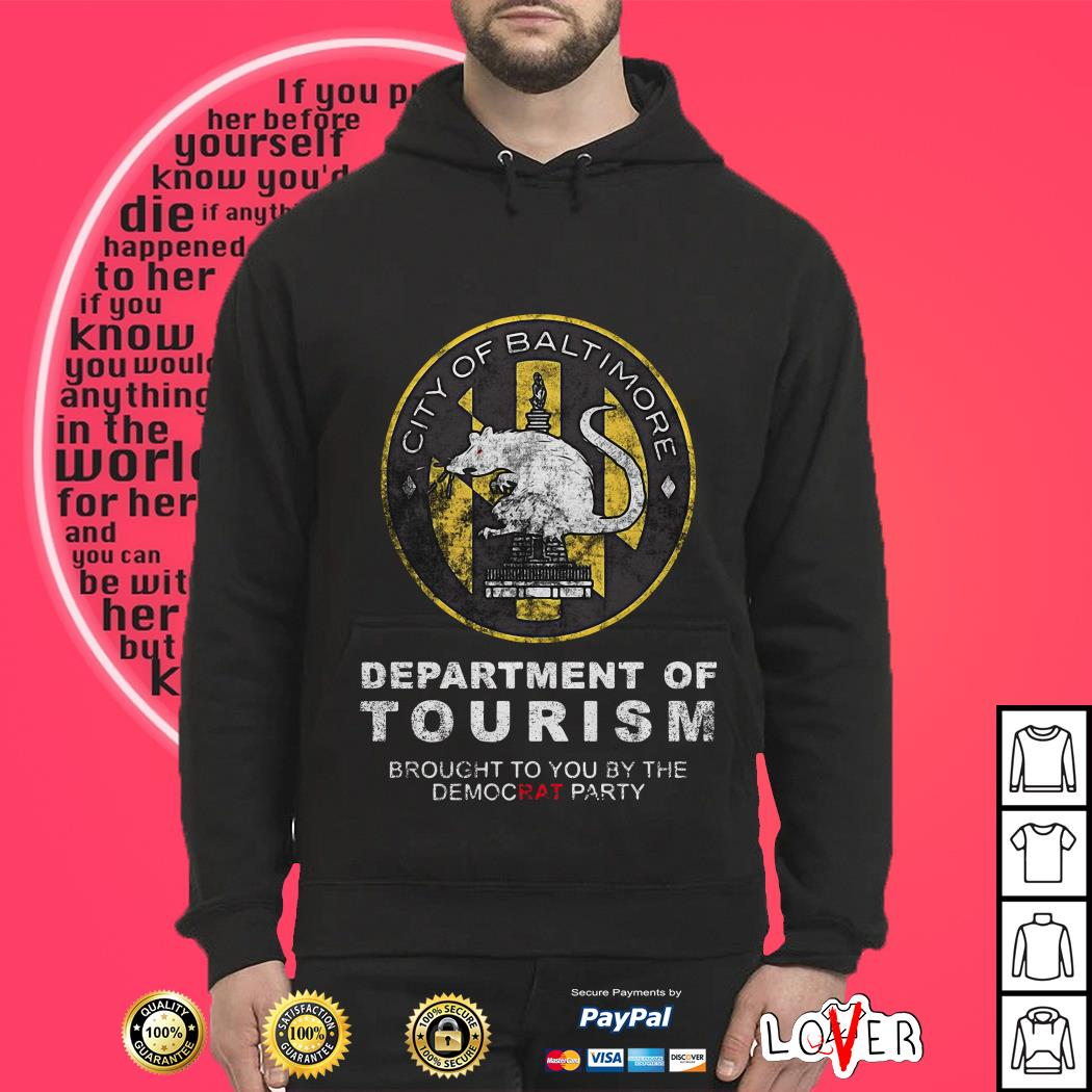 City of Baltimore Department of tourism brought to you by the democrat party Hoodie