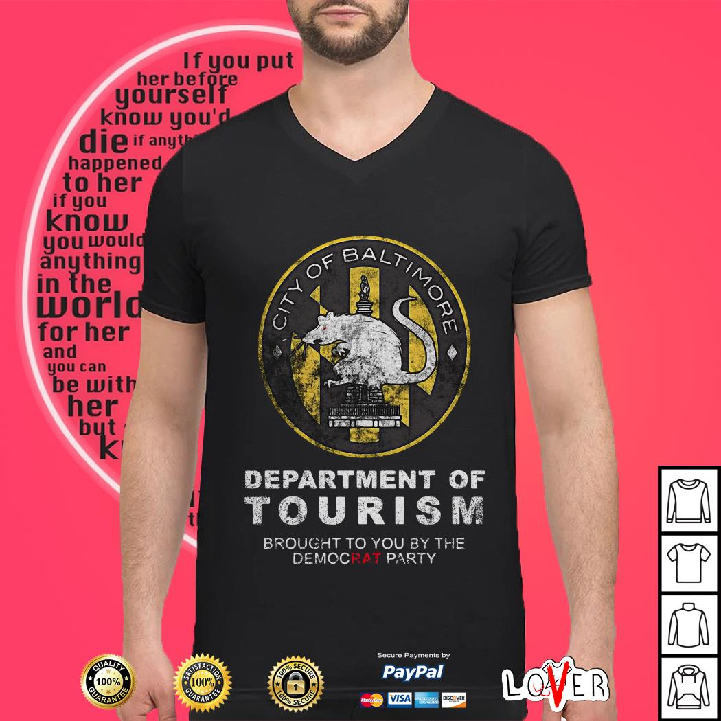 City of Baltimore Department of tourism brought to you by the democrat party shirt