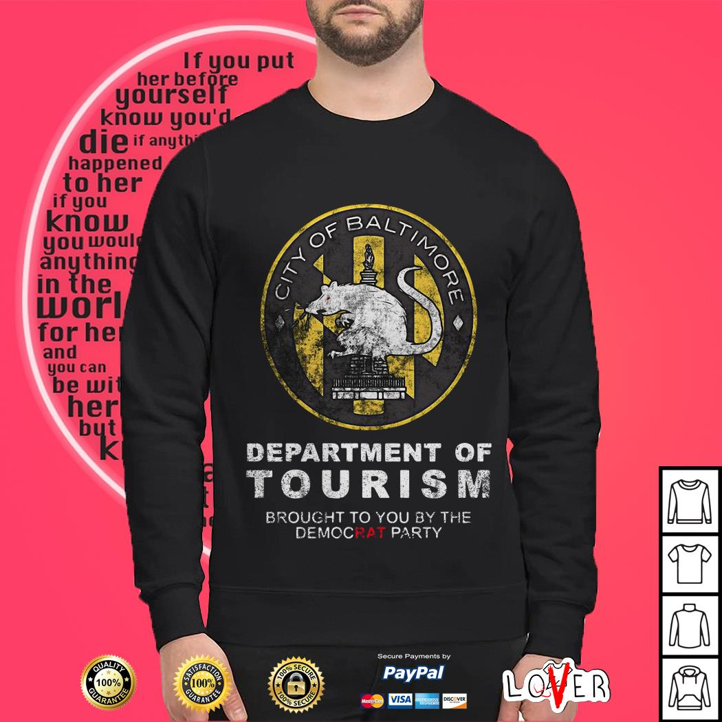 City of Baltimore Department of tourism brought to you by the democrat party Sweater