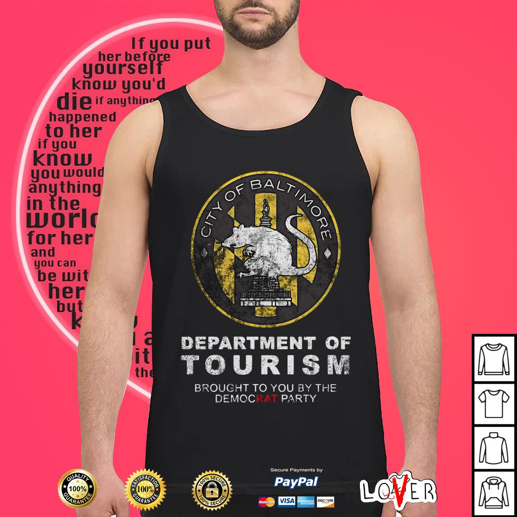 City of Baltimore Department of tourism brought to you by the democrat party Tank top