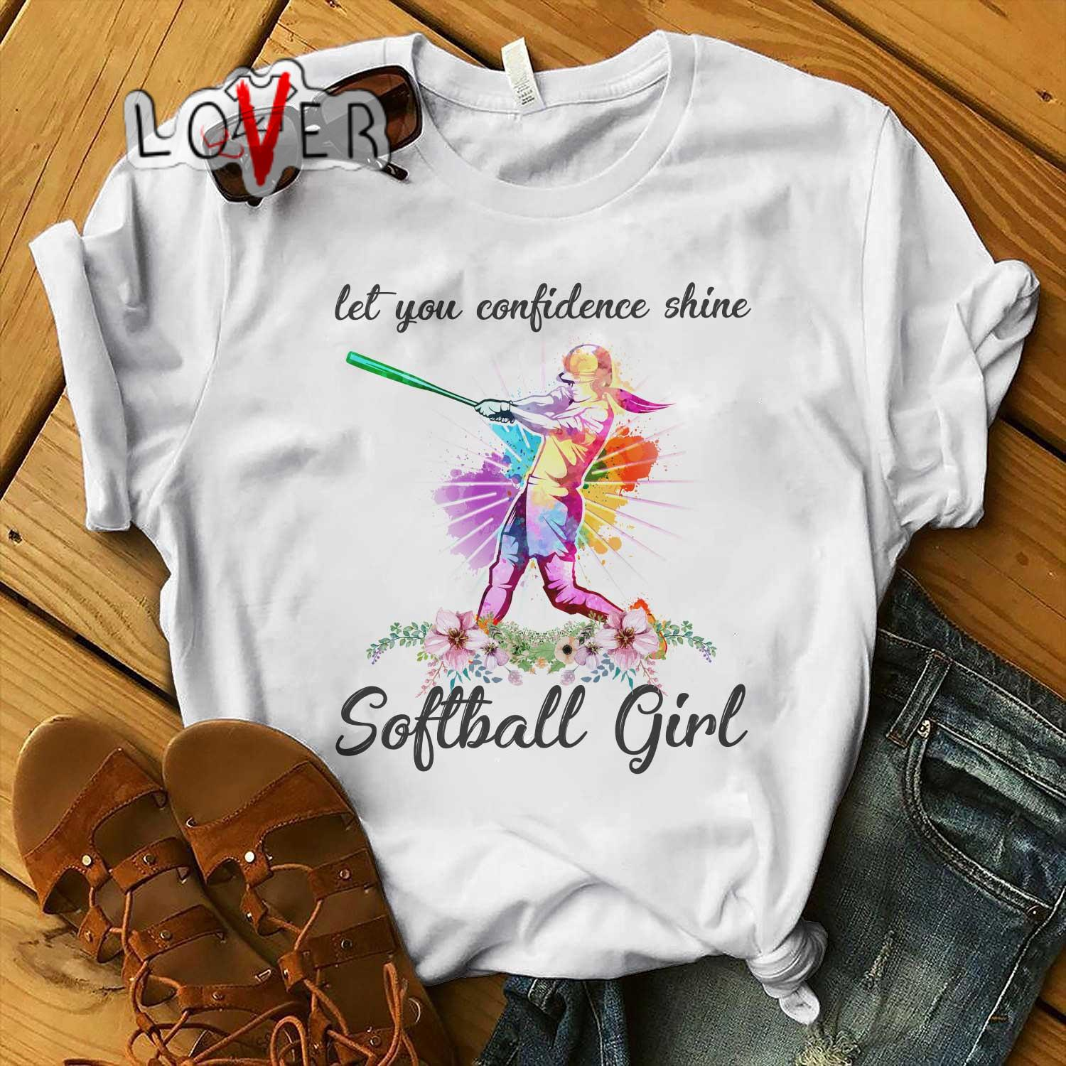 Flower Let you confidence softball girl shirt