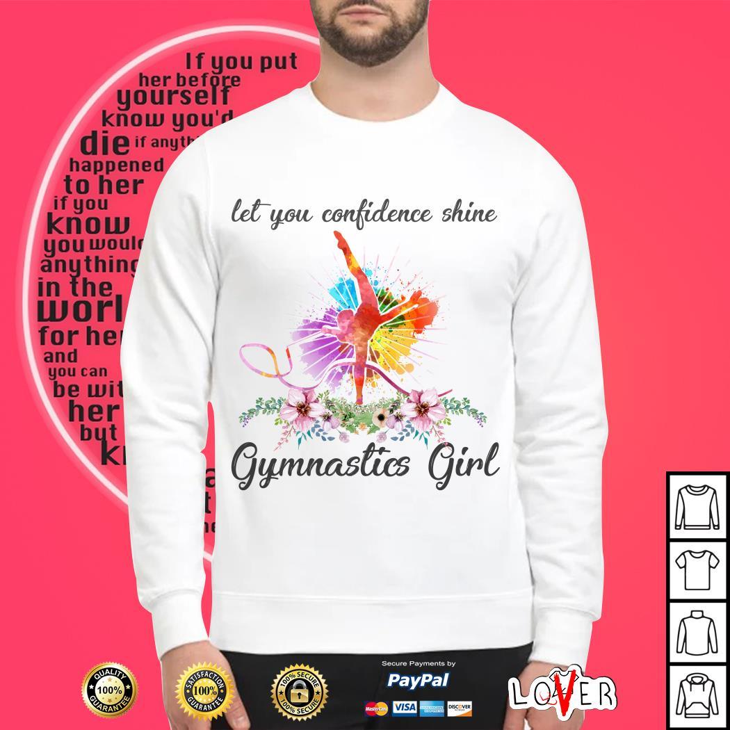 Flower let you confidence shine gymnastics girl Sweater