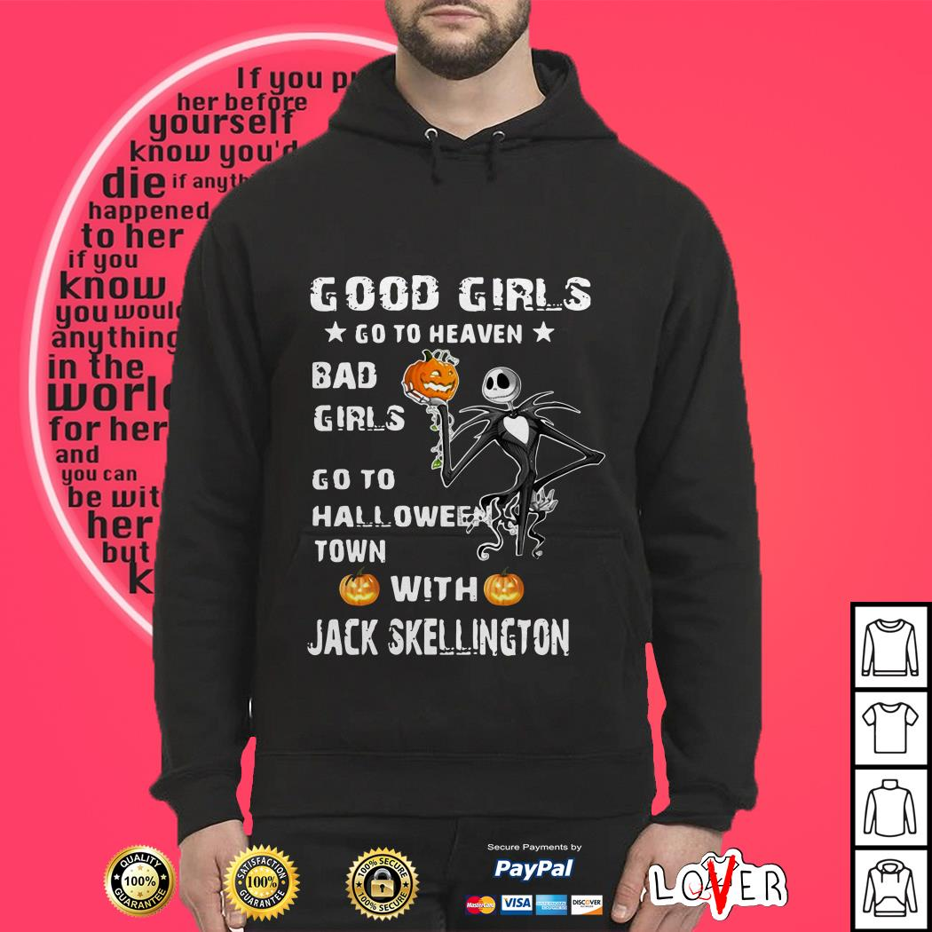 Good girls go to heaven bad girls go to Halloween town with Jack Skellington Hoodie
