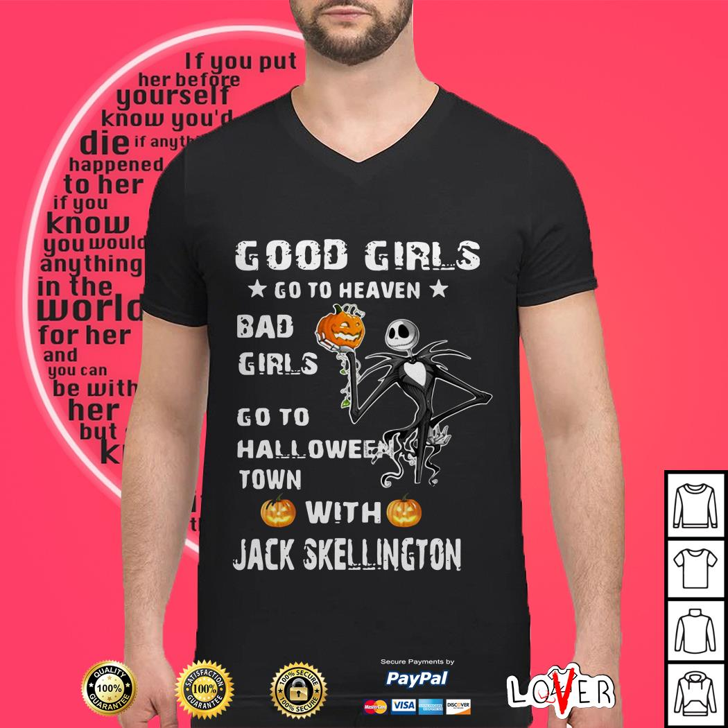 Good girls go to heaven bad girls go to Halloween town with Jack Skellington shirt