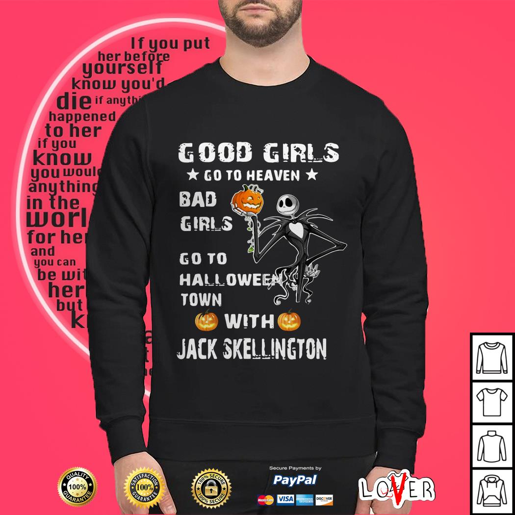 Good girls go to heaven bad girls go to Halloween town with Jack Skellington Sweater