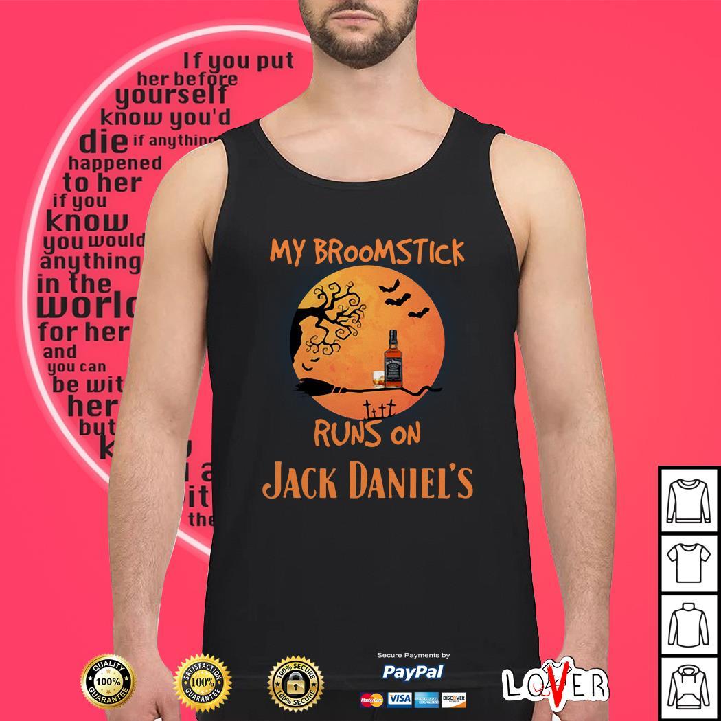 Halloween My broomstick runs on Jack Daniels Tank top
