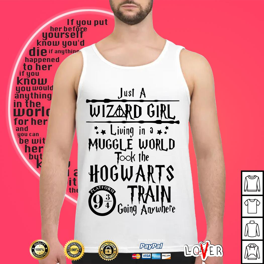 Harry Potter Just A Wizard Girl Living In A Muggle World Took The Hogwarts Tank top