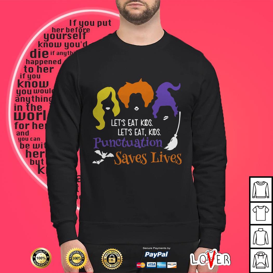 Hocus Pocus lets eat kids punctuation saves lives Sweater