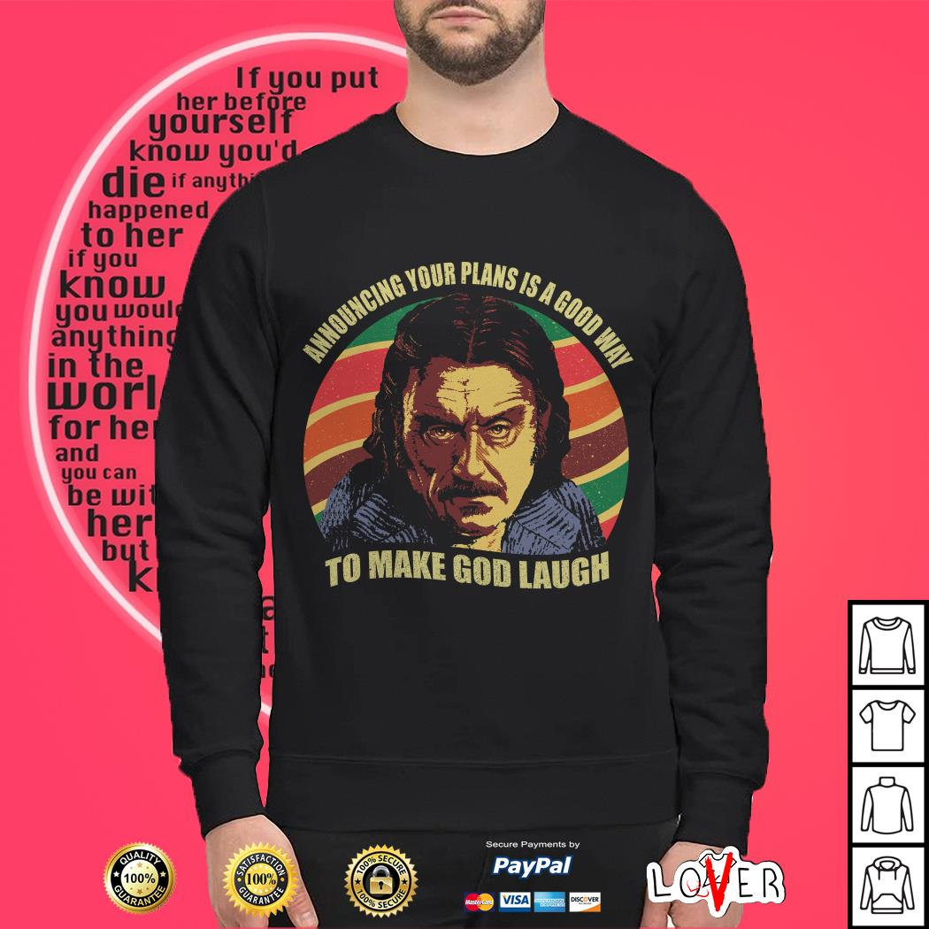 Lan McShane Announcing your plans Is a good way to make God laugh vintage Sweater