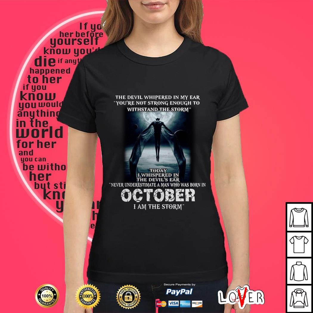 Never Underestimate A Man Who Was Born In October The Storm Ladies tee