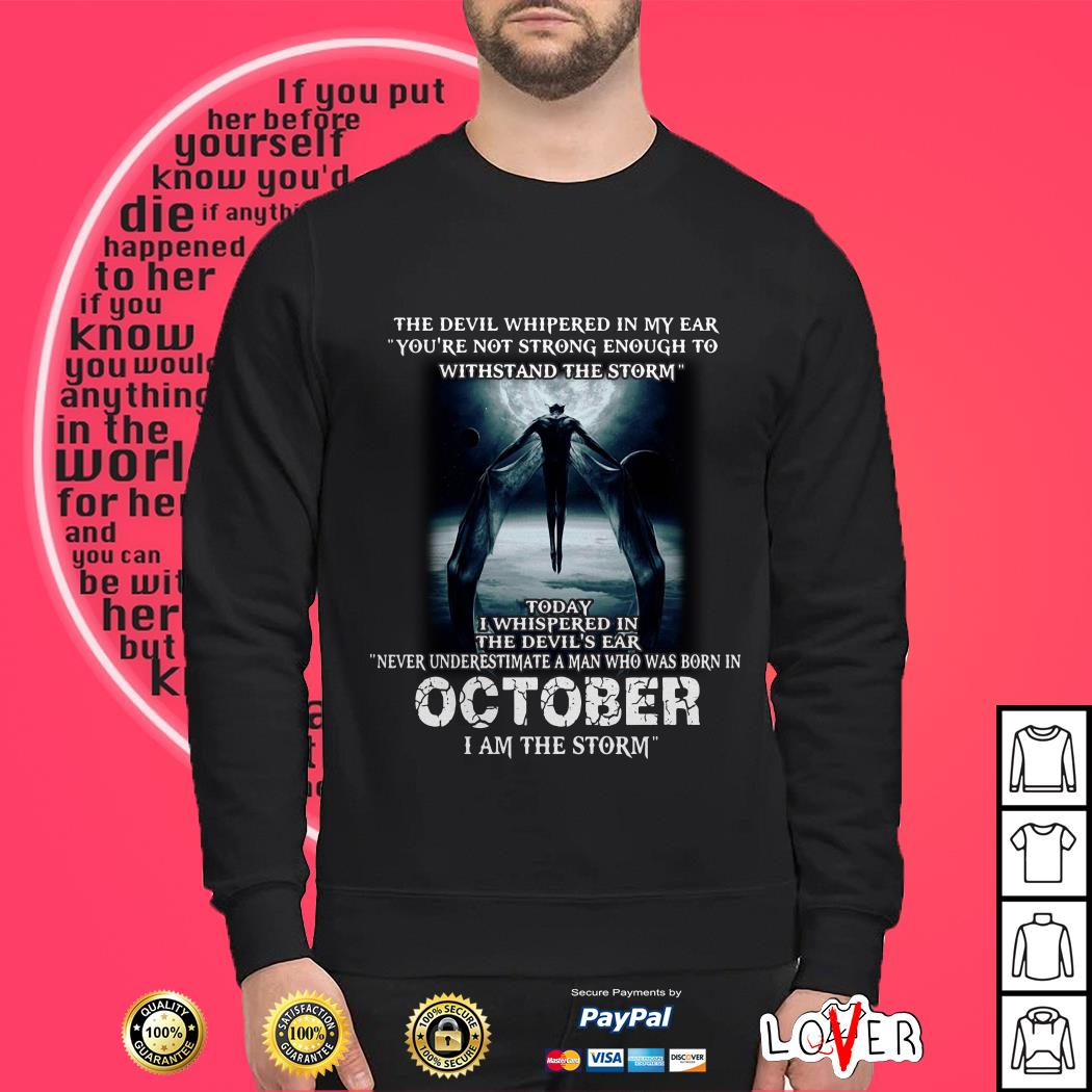 Never Underestimate A Man Who Was Born In October The Storm Sweater
