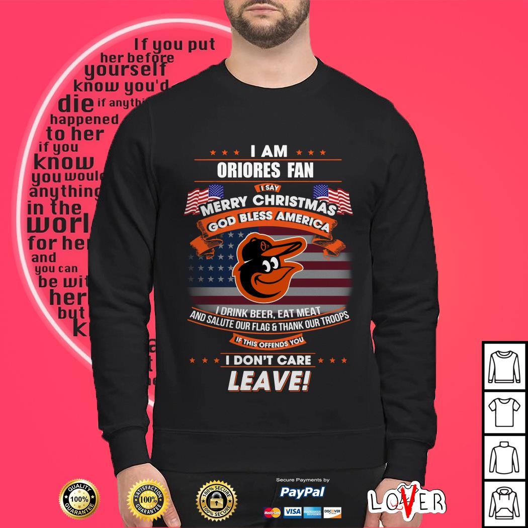 I am Orioles fan I say Merry Christmas god bless America Sweater