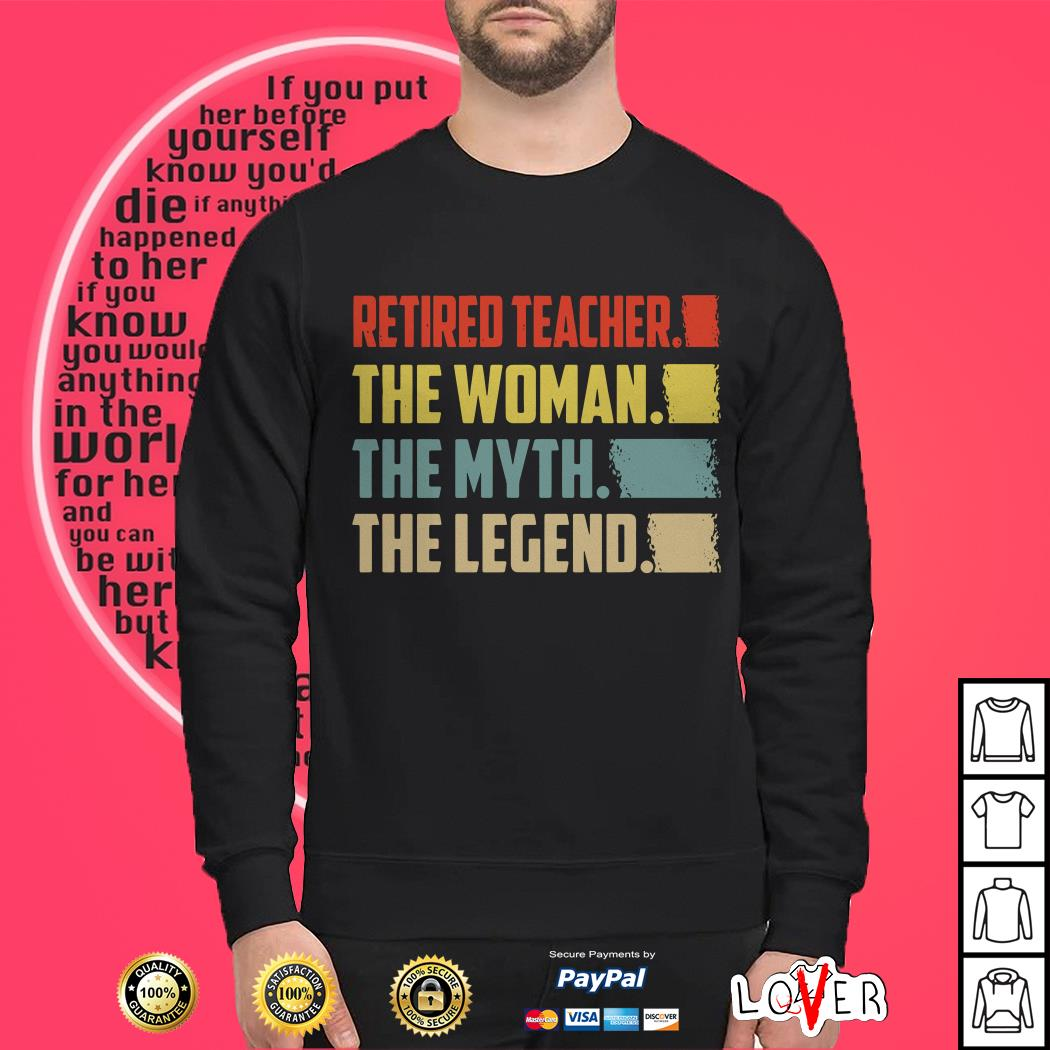 Retired teacher the woman the myth the legend vintage shirt