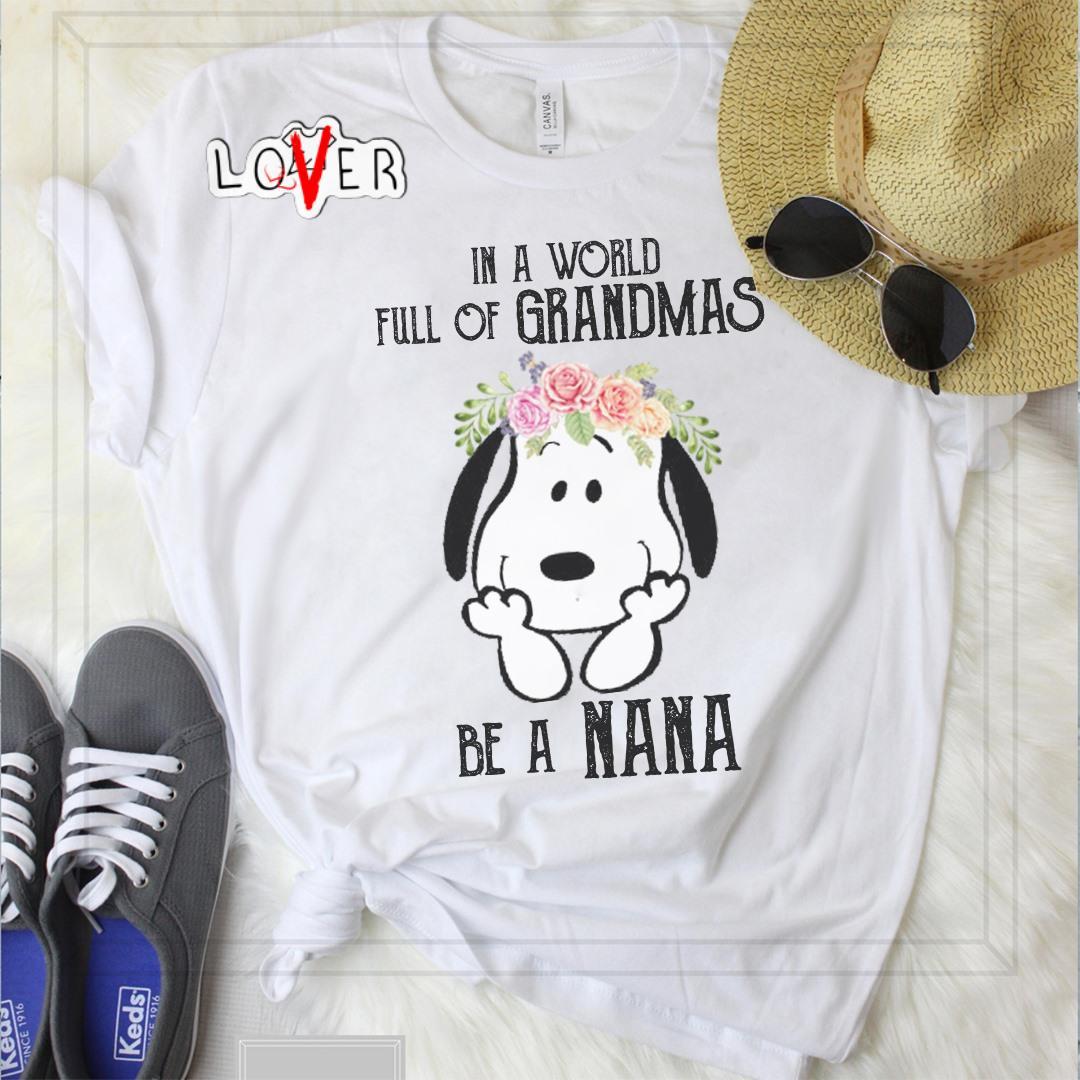Snoopy Flower In a world full of grandmas be a nana shirt