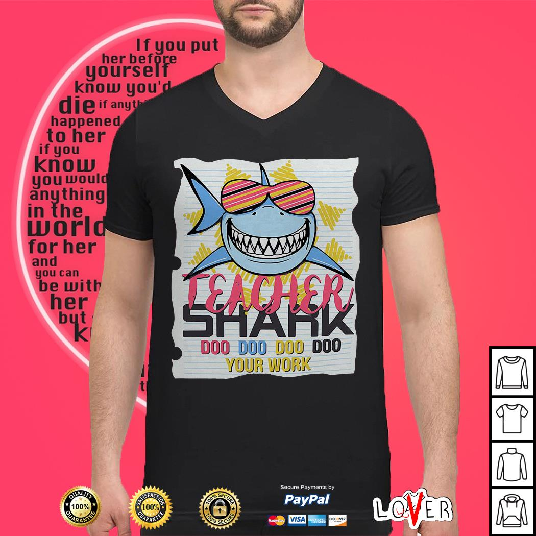 Teacher Shark Doo Doo Doo Doo Your Work shirt