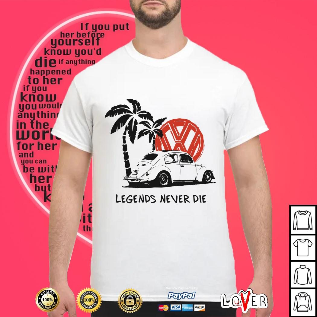 Volkswagen legends never die shirt