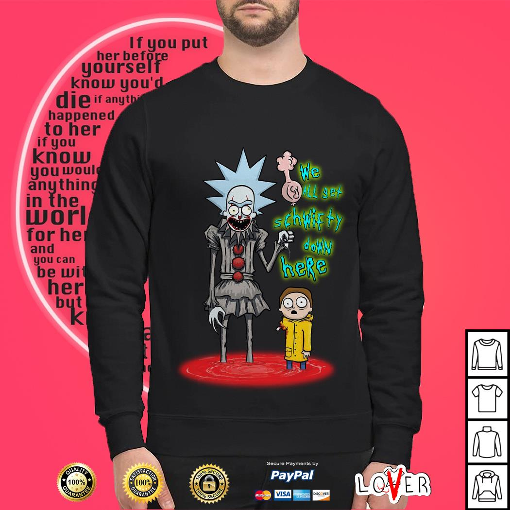 Rick and Morty Pennywise we all set schwifty down here shirt