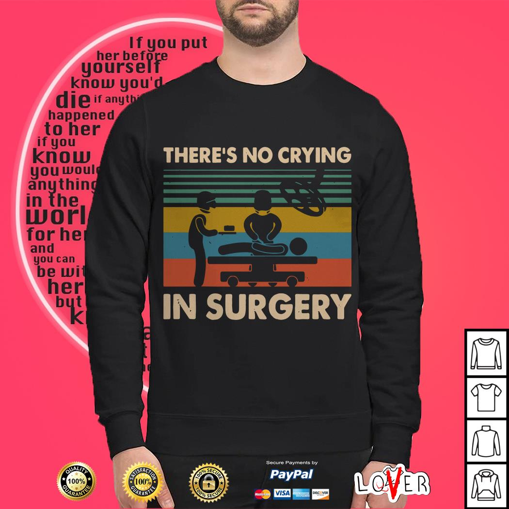There's no crying in surgery vintage shirt