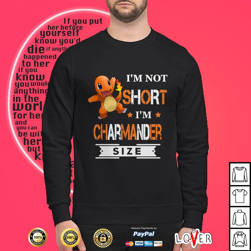 Pokemon I'm not short I'm Charmander size shirt