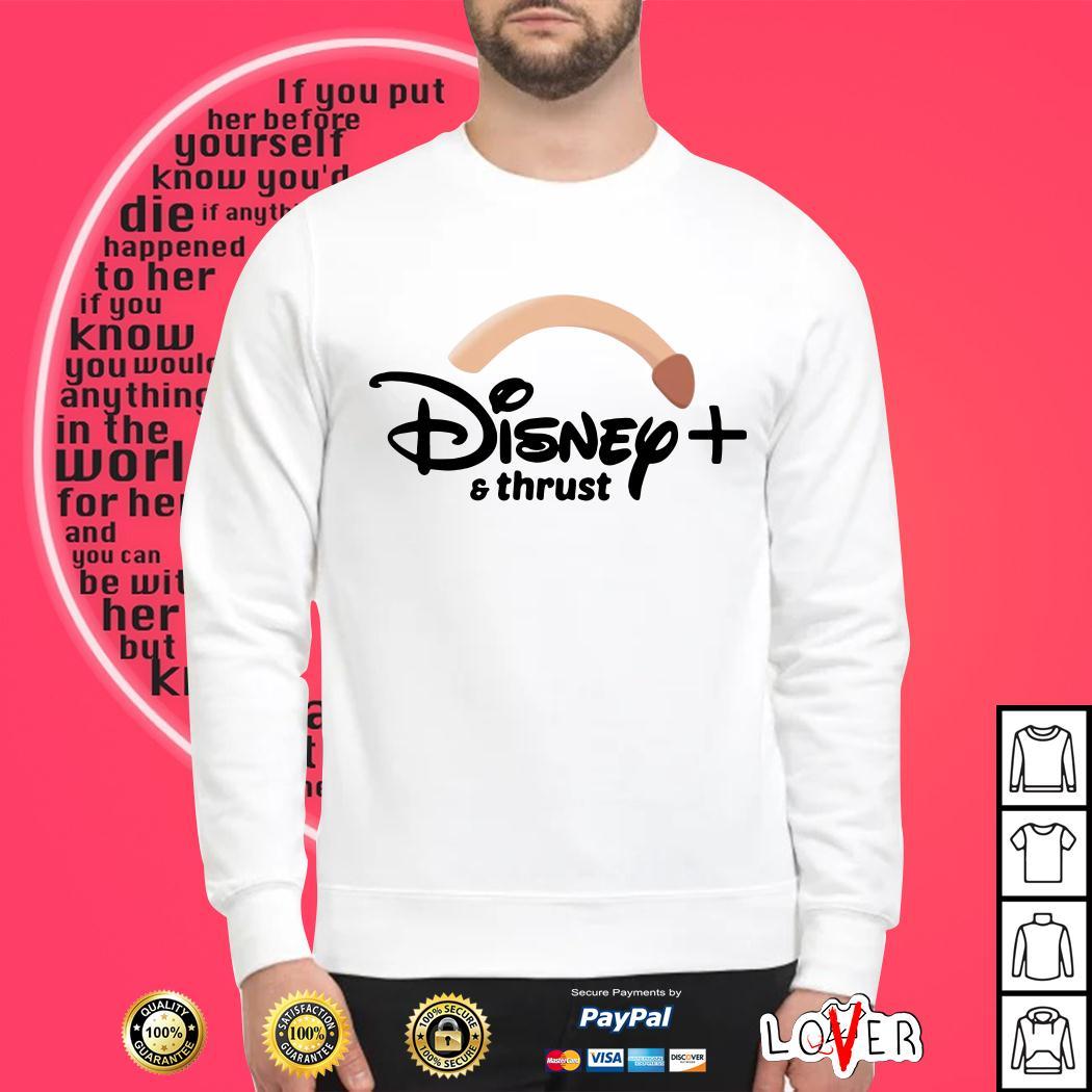 Disney plus and thrust shirt