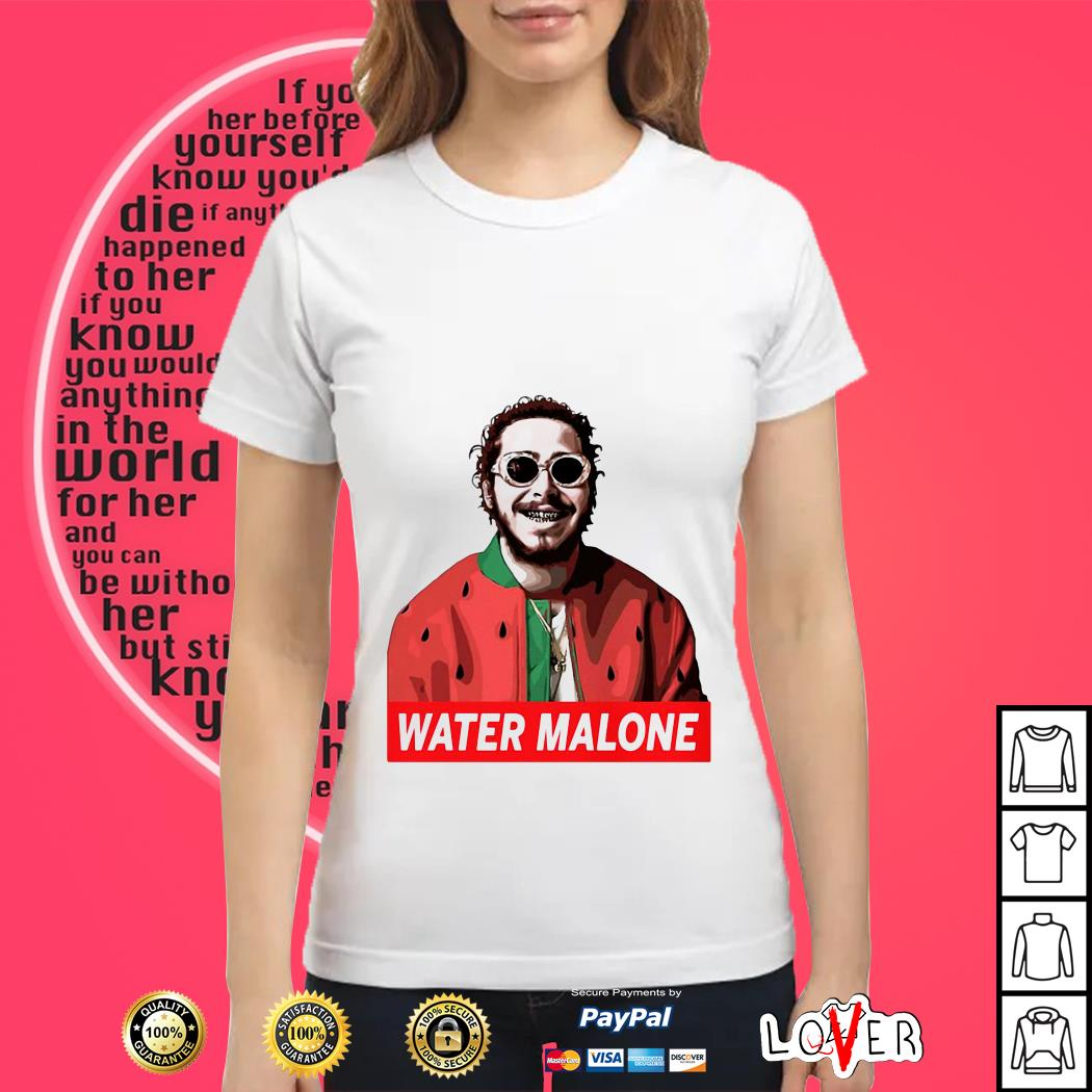 Post Malone I Know: Post Malone Water Malone Shirt, Hoodie,sweater And V-neck