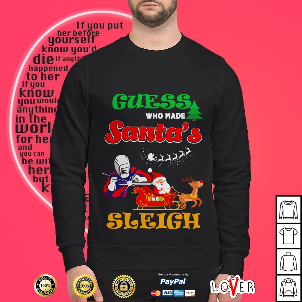 Guess who made Santa's Sleigh Christmas shirt