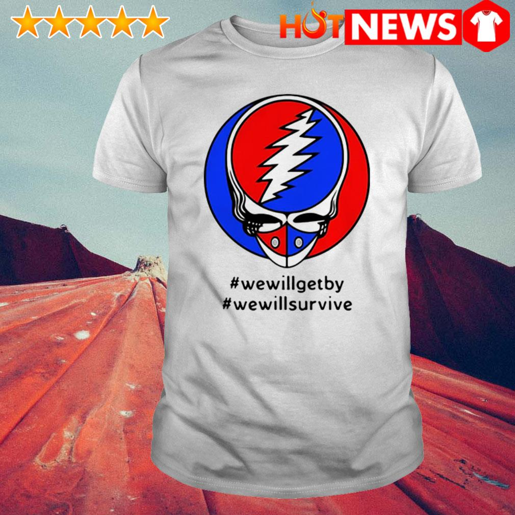 Grateful Dead Steal Your Face #wewillgetby #wewillsurvive shirt