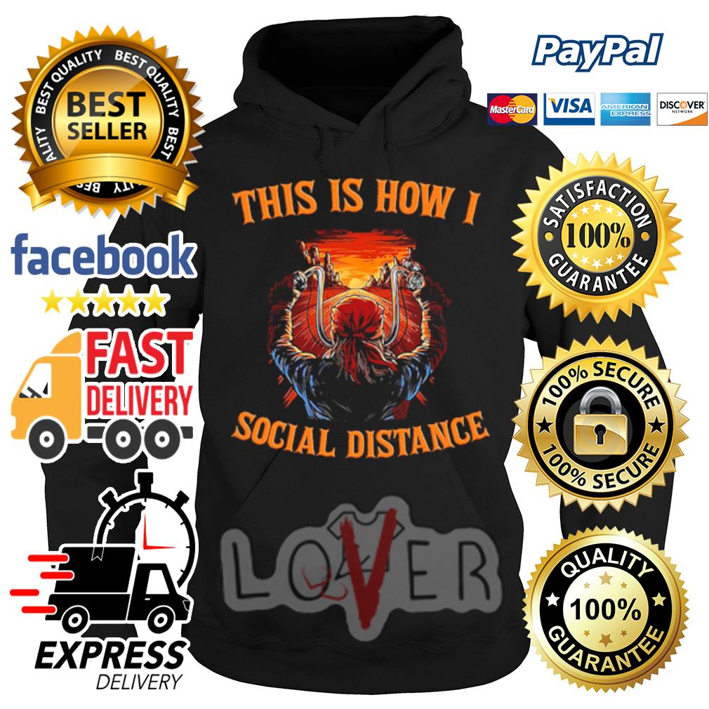 This is how I social distance s Hoodie